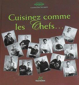 Livre de recettes thermomix vorwerk cuisinez comme les for Cuisinez comme un chef