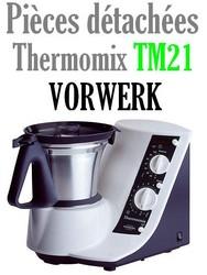 Pièces détachées robot thermomix Vorwerk TM21