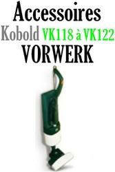 Accessoires aspirateur Vorwerk Optima VK118 à VK122